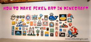 How to Make Minecraft Pixel Art