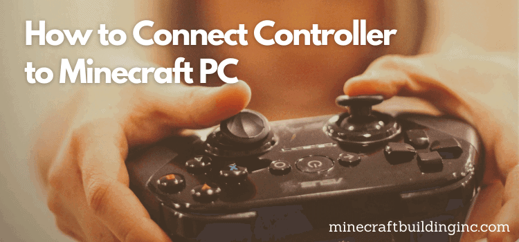 How to Connect Controller to Minecraft PC