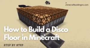How to Build a Disco Floor in Minecraft