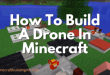 Photo of How To Build A Drone In Minecraft